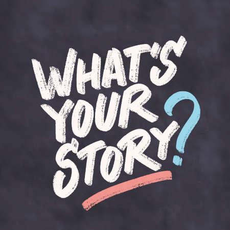 Whats your story. Vector handwritten chalkboard lettering. 일러스트