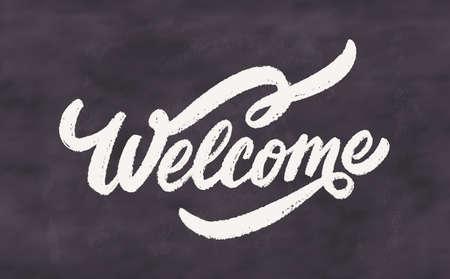 Welcome. Chalkboard vector handwritten lettering sign.