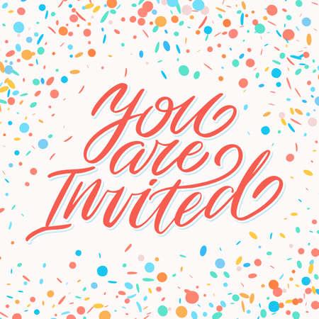 You are invited. Invitation card. Handwritten lettering.