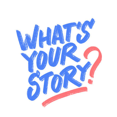 Whats your story. Vector handwritten lettering. 일러스트