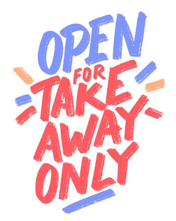 Open for takeaway only. Vector handwritten sign.