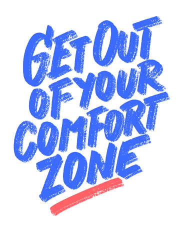 Get out of your comfort zone. Vector handwritten lettering motivational phrase. 일러스트