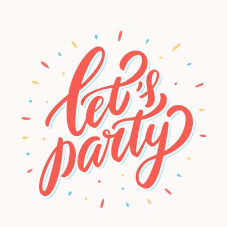 Lets party. Vector handwritten lettering banner.
