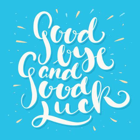 Goodbye and Good luck. Farewell card. Vector handwritten lettering.