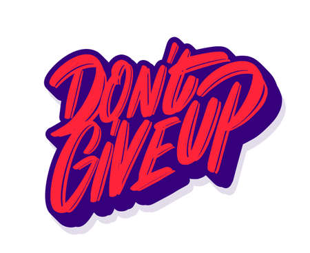 Dont Give up. Vector lettering motivational phrase. Ilustrace