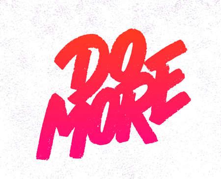 Do more. Vector handwritten motivational lettering. Ilustrace