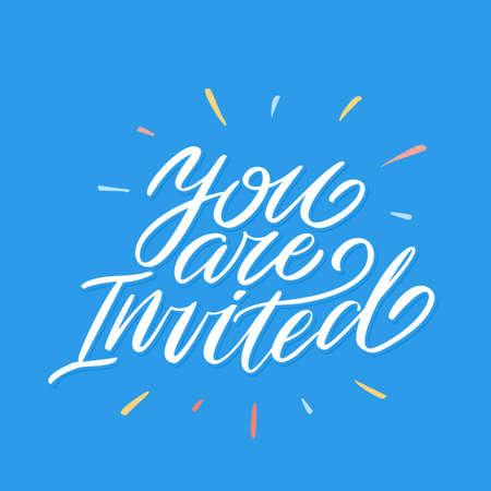 You are invited. Invitation card. Hand lettering.