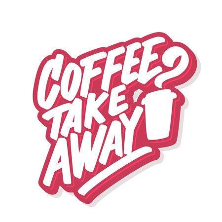 Coffee takeaway. Vector handwritten lettering banner.