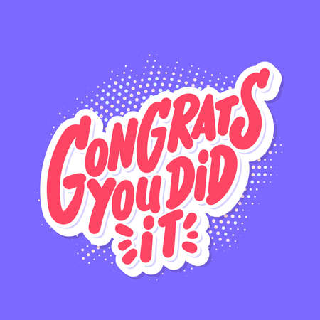 Congrats, you did It. Vector handwritten lettering. Greeting banner.