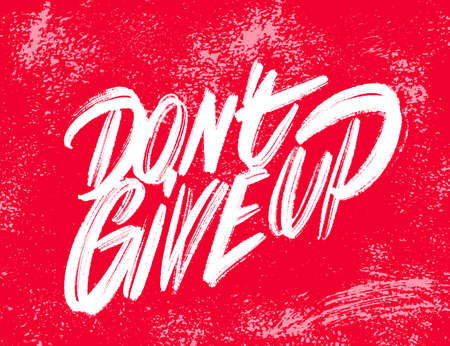 Dont Give up. Vector lettering handwritten motivational phrase. Ilustrace
