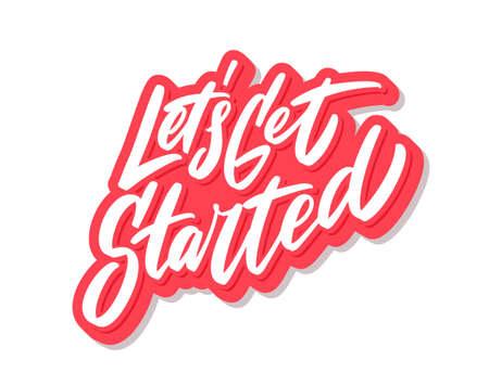 Lets Get Started. Motivational poster. Vector handwritten lettering.