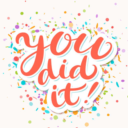 You did It. Greeting banner. Vector handwritten lettering.