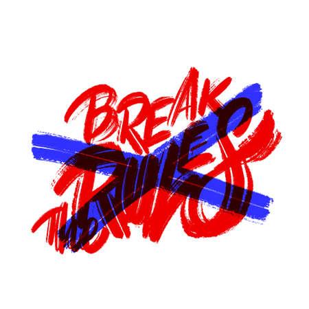 Break the rules. Vector handwritten lettering. Ilustrace