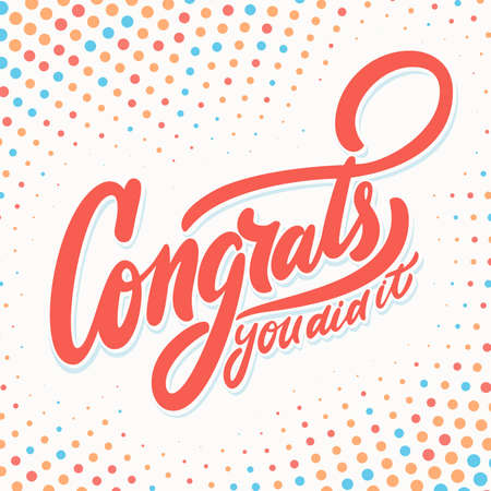 Congrats, you did It. Greeting banner. Vector handwritten lettering.