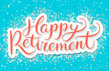 Happy Retirement banner. Vector handwritten lettering.