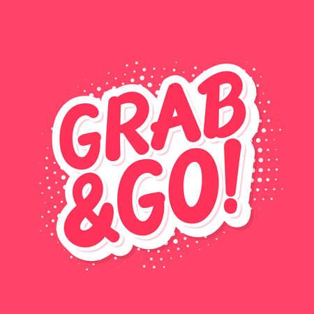 Grab and Go. Vector lettering banner. Vector illustration. Vektorgrafik