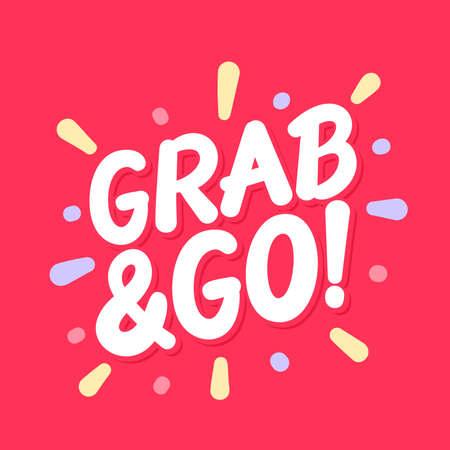 Grab and Go. Vector lettering banner. Vector illustration.