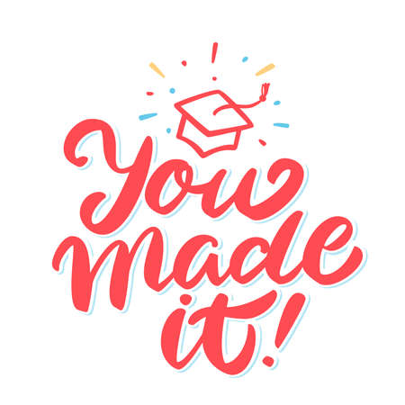 You made It. Graduation banner. Vector handwritten lettering.