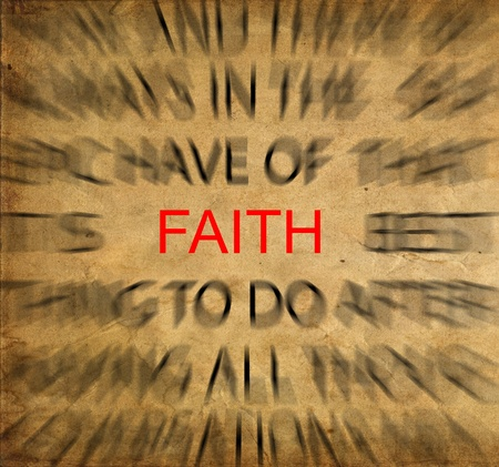 christian faith: Blured text on vintage paper with focus on FAITH