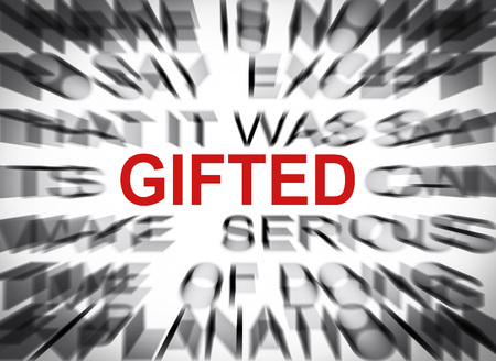 gifted: Blured text with focus on GIFTED