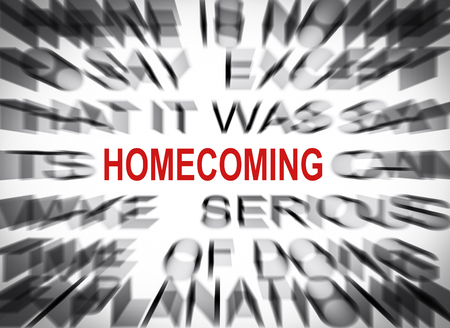 focus: Blured text with focus on HOMECOMING