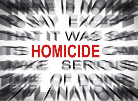 homicide: Blured text with focus on HOMICIDE