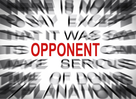 the opponent: Blured text with focus on OPPONENT