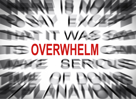overwhelm: Blured text with focus on OVERWHELM Stock Photo
