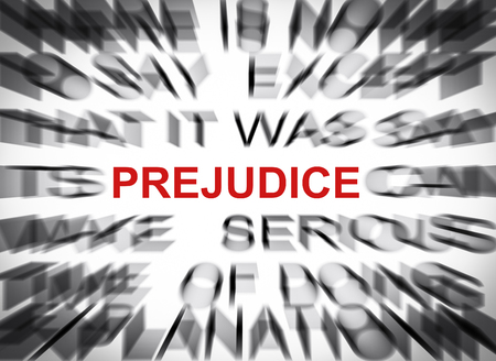 prejudice: Blured text with focus on PREJUDICE