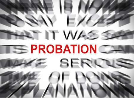 Blured text with focus on PROBATION