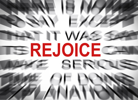 rejoice: Blured text with focus on REJOICE
