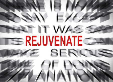 rejuvenate: Blured text with focus on REJUVENATE