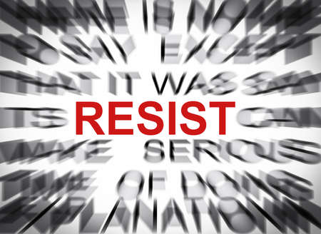 resist: Blured text with focus on RESIST