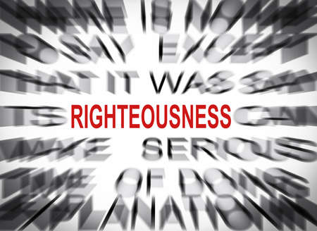 righteousness: Blured text with focus on RIGHTEOUSNESS Stock Photo