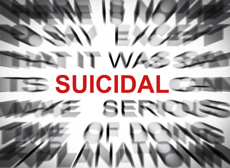 suicidal: Blured text with focus on SUICIDAL