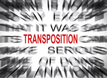 transposition: Blured text with focus on TRANSPOSITION