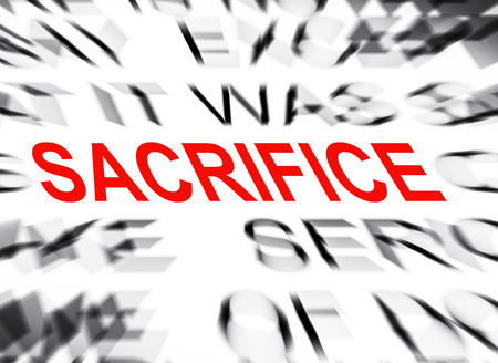 sacrifice: Blured text with focus on SACRIFICE Stock Photo