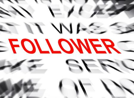 follower: Blured text with focus on FOLLOWER