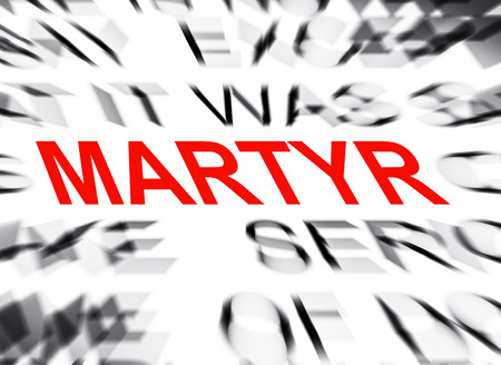 martyr: Blured text with focus on MARTYR