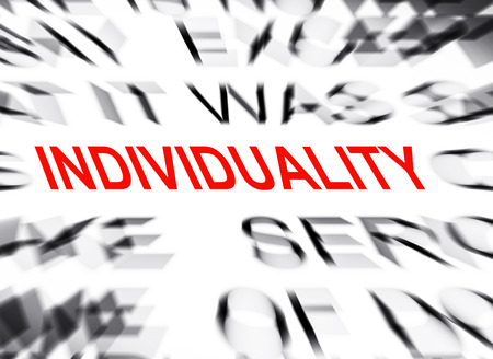 individuality: Blured text with focus on INDIVIDUALITY