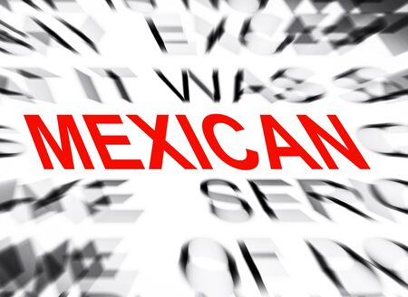 define: Blured text with focus on MEXICAN
