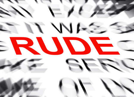 rude: Blured text with focus on RUDE