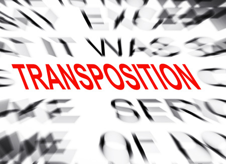 definition define: Blured text with focus on TRANSPOSITION