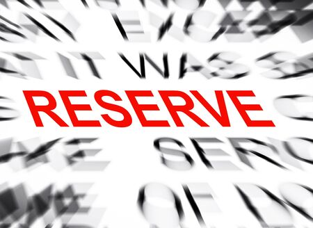 reserves: Blured text with focus on RESERVE Stock Photo