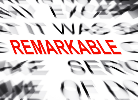remarkable: Blured text with focus on REMARKABLE