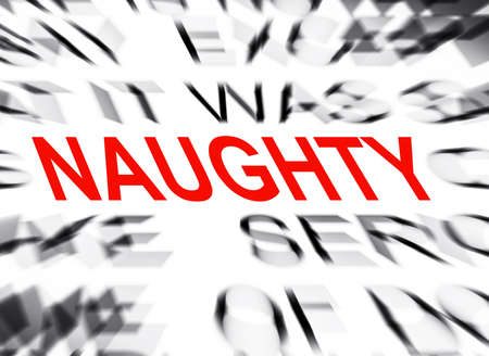naughty: Blured text with focus on NAUGHTY
