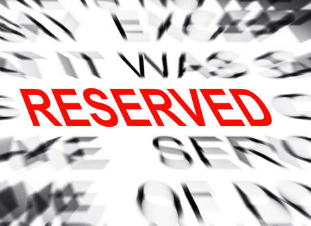 definition define: Blured text with focus on RESERVED