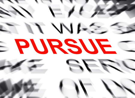 pursue: Blured text with focus on PURSUE