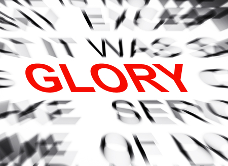 definition define: Blured text with focus on GLORY