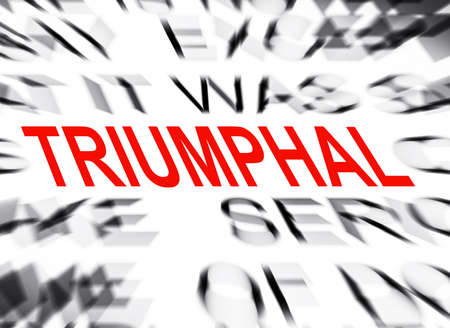 triumphal: Blured text with focus on TRIUMPHAL